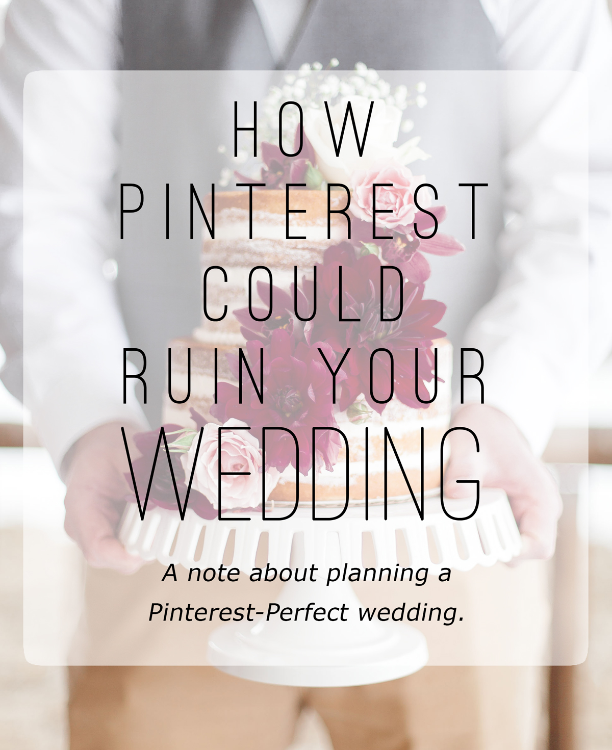 A note about planning a pinterest-perfect wedding