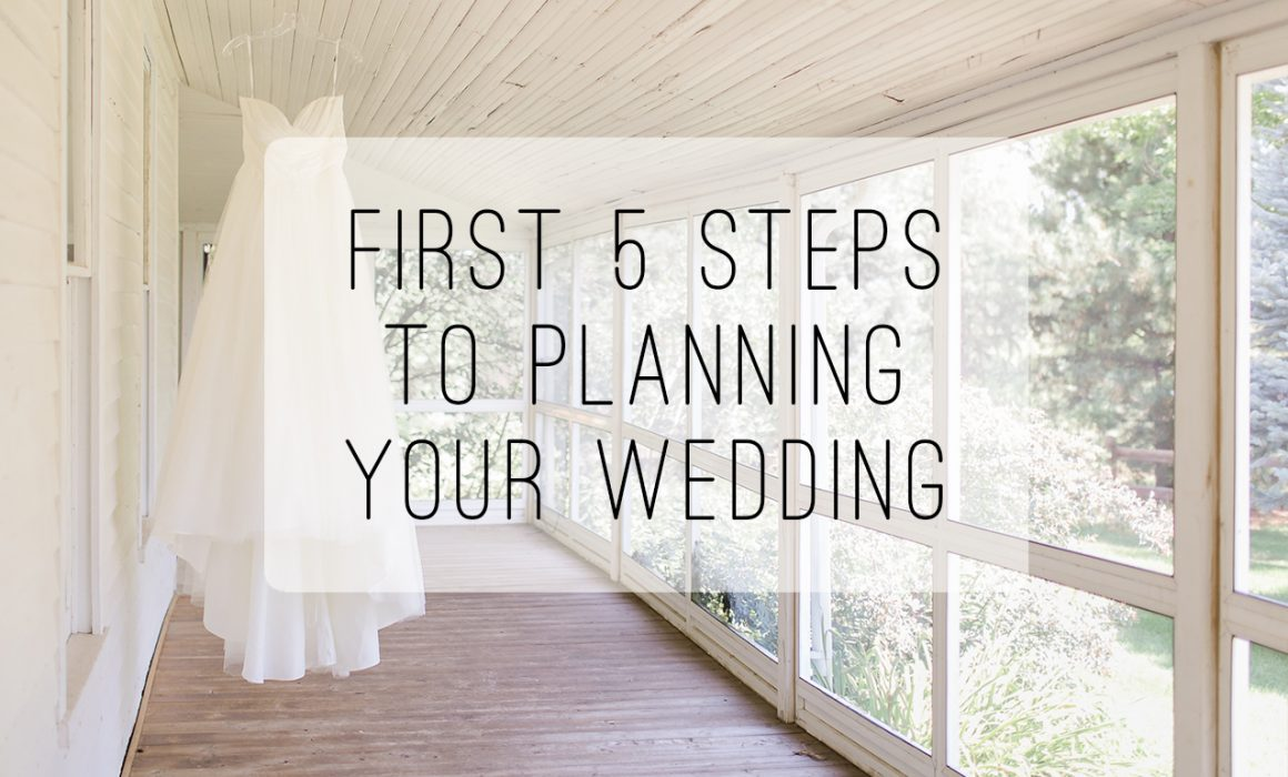 Wedding Planning The First 5 Steps To Planning Your Wedding